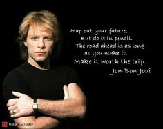 A Quote From Jon Bon Jovi