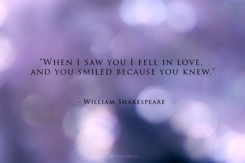 When I First Saw You I Fell In Love William Shakespeare Its True