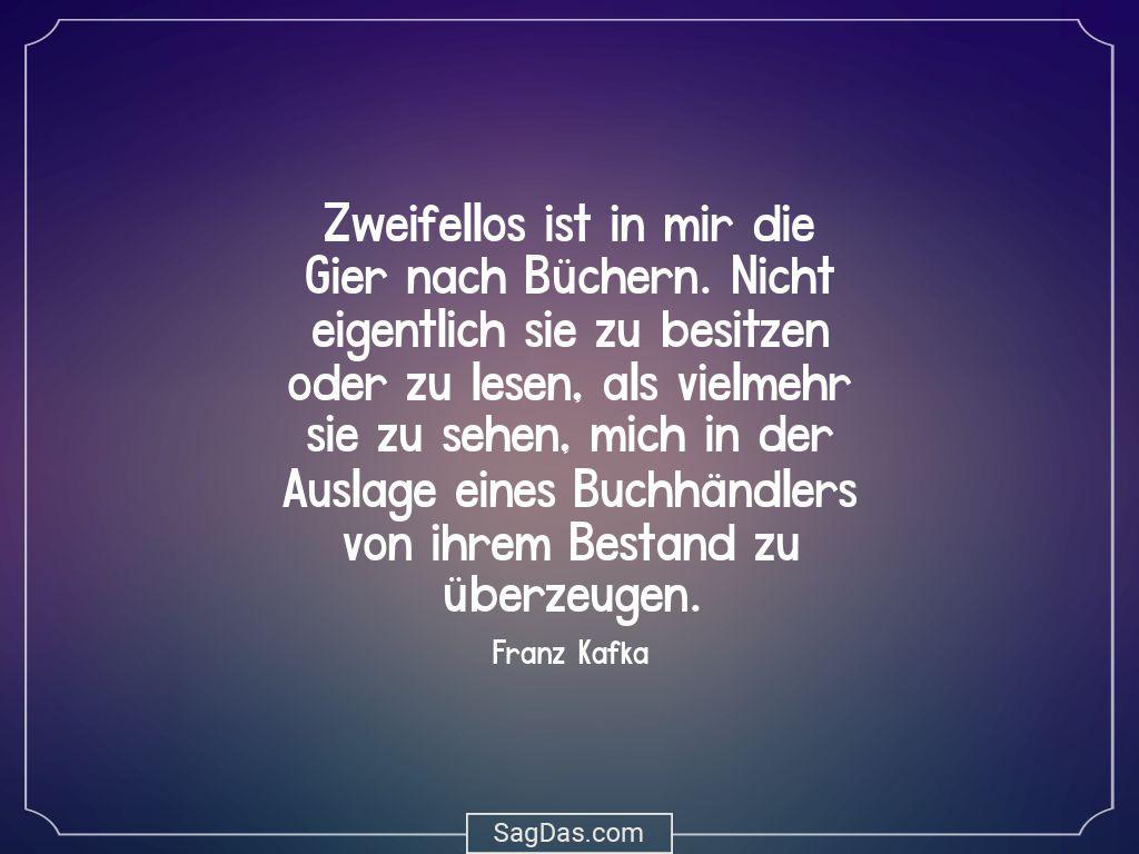 Franz Kafka Zitat Zweifellos Ist In Mir Gier Nach