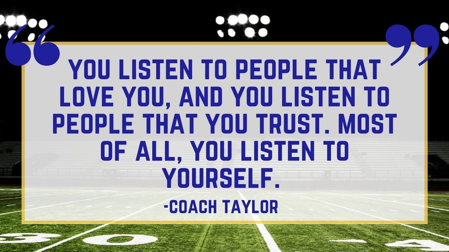 Friday Night Lights Quote Listen To Yourself