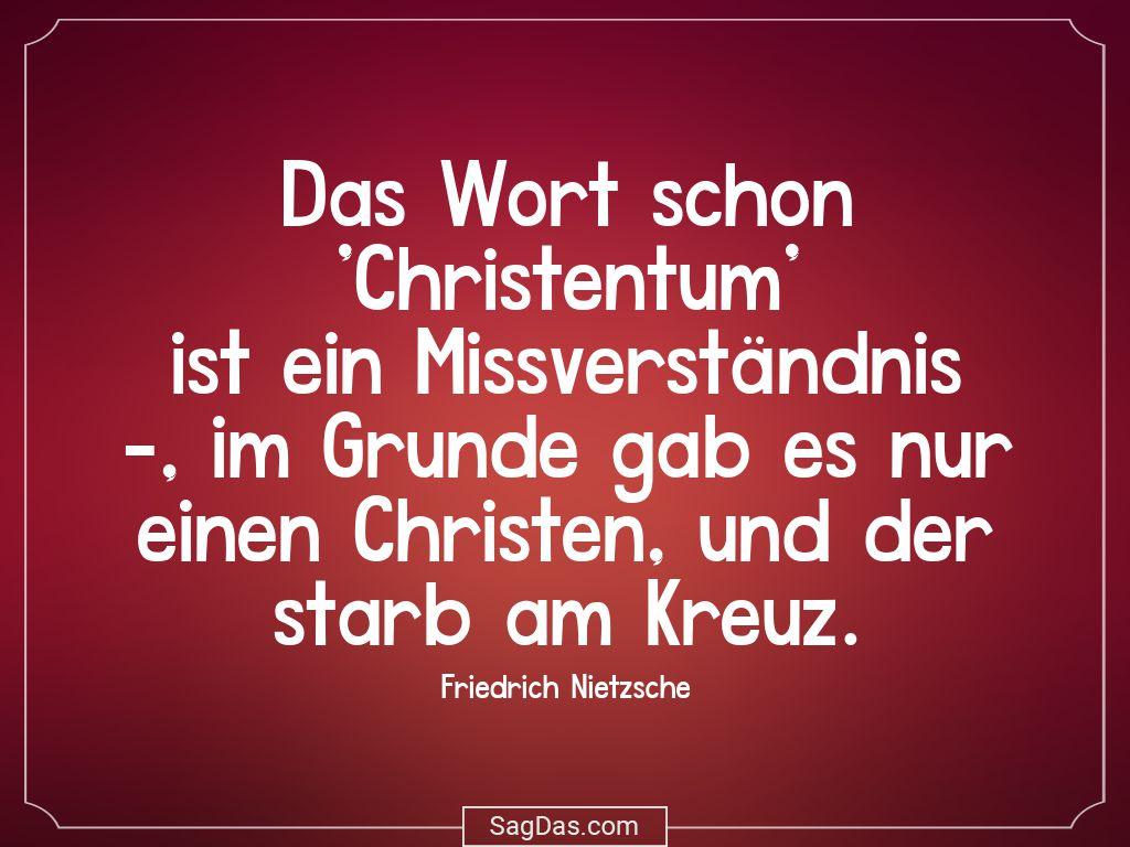 Friedrich Nietzsche Zitat Das Wort Schon Christentum