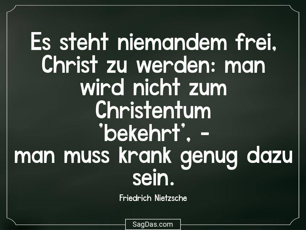 Friedrich Nietzsche Zitat Es Steht Niemandem Frei