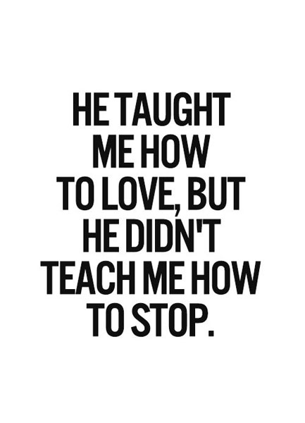 He Taught Me How To Love But He Didnt Teach Me How To
