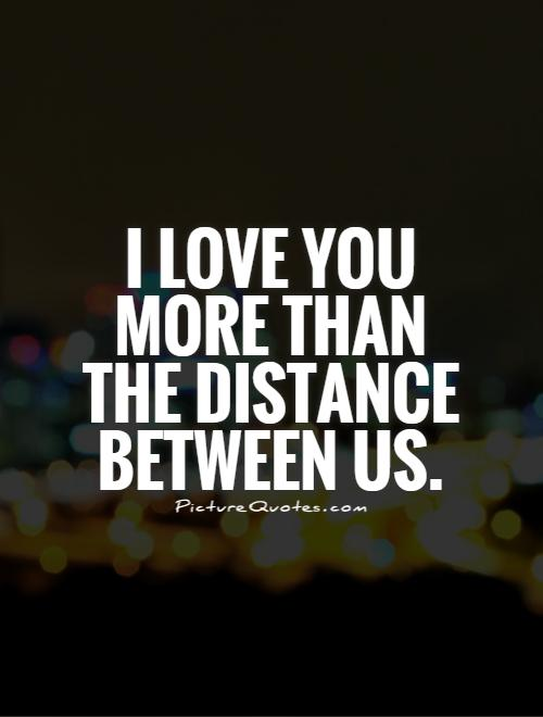 I Love You More Than Distance Between Us