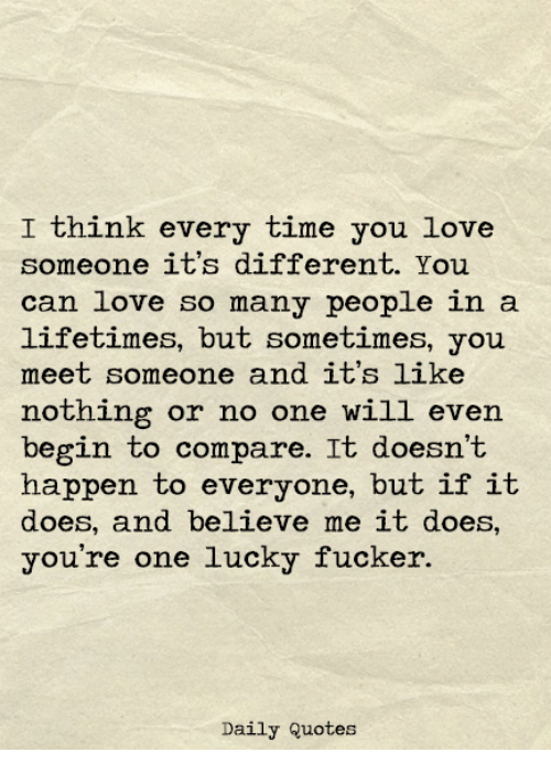Love Quotes And Time I Think Every Time You Love Someone Its Different