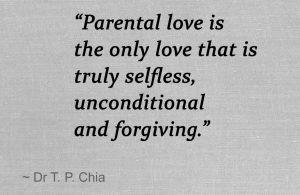 Parental Love Is The Only Love That Is Truly Selfless Unconditional And Forgiving
