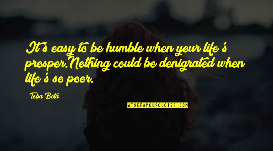 Love It Forward Book Quotes By Toba Beta Its Easy To Be Humble When Your