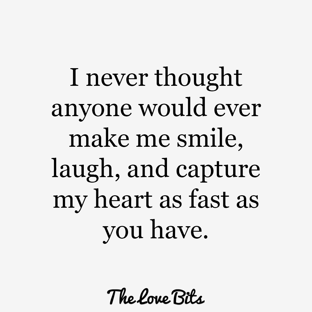 Love Quotes For Him I Never Thought Anyone Would Ever Make Me Smile