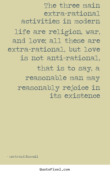 Quotes About Love The Three Main Extra Rational Activities In Modern