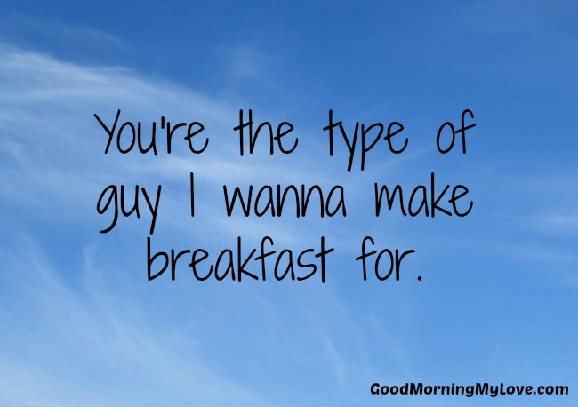 Make Breakfast Love Quotes For Him