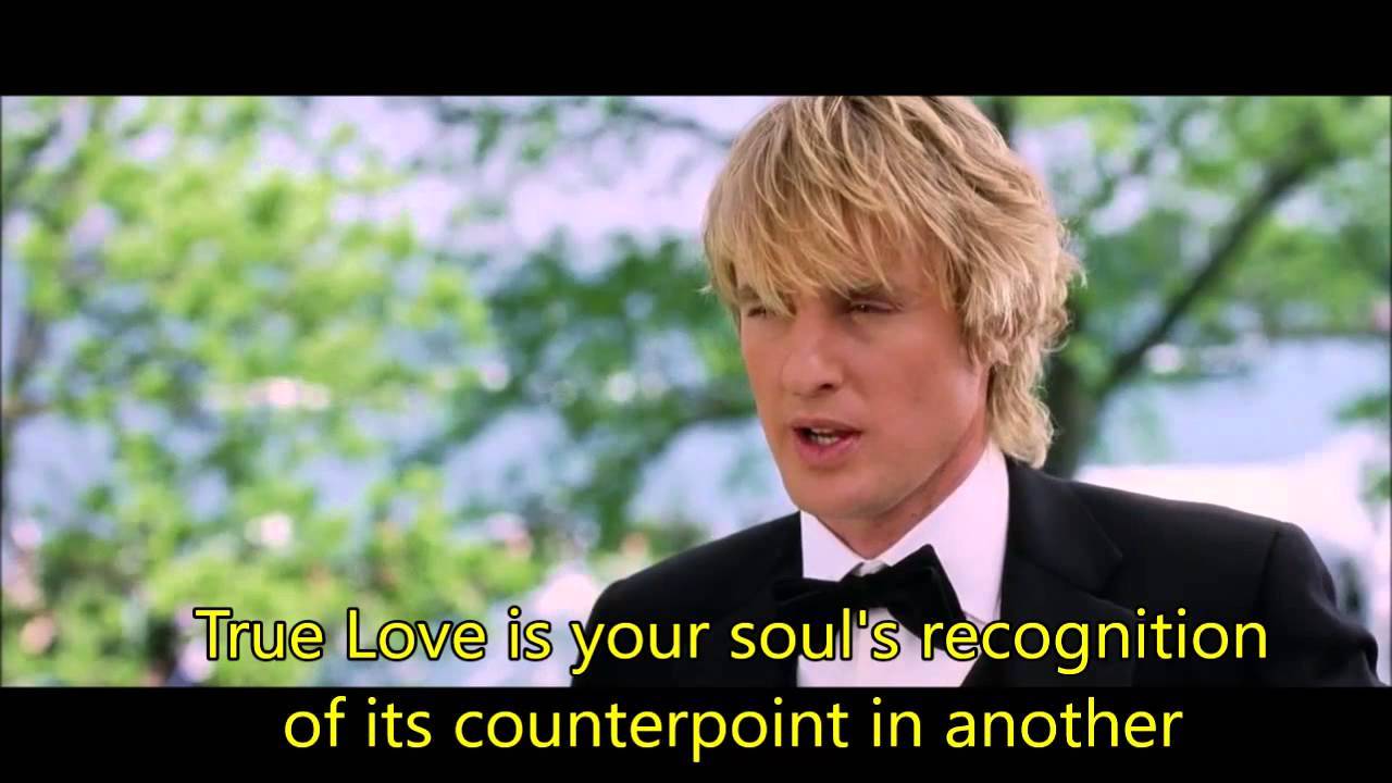 Wedding Crashers True Love Is Your Souls Recognition