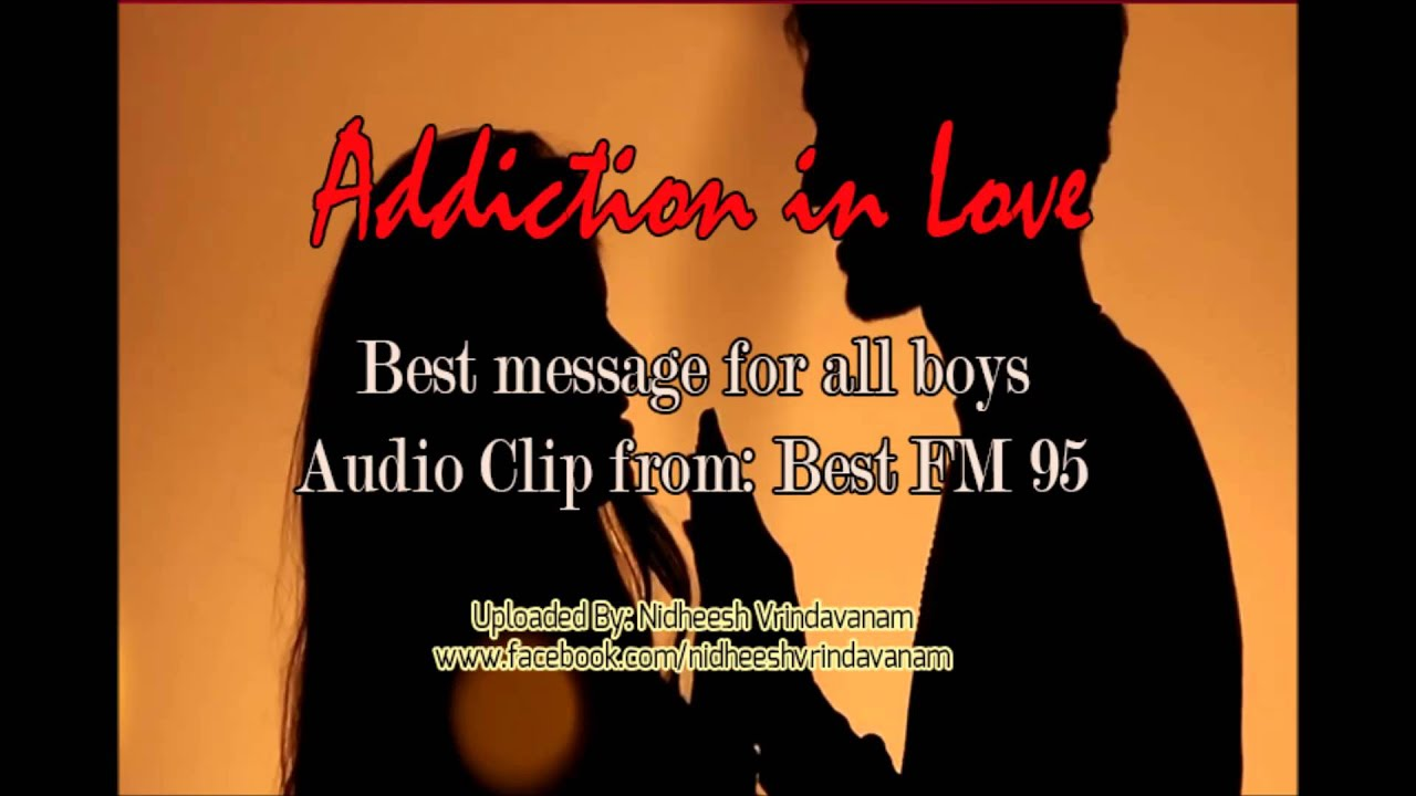 Addiction In Love Advice For All Boys From Best F M  Uploaded By Nidheesh Vridavanam