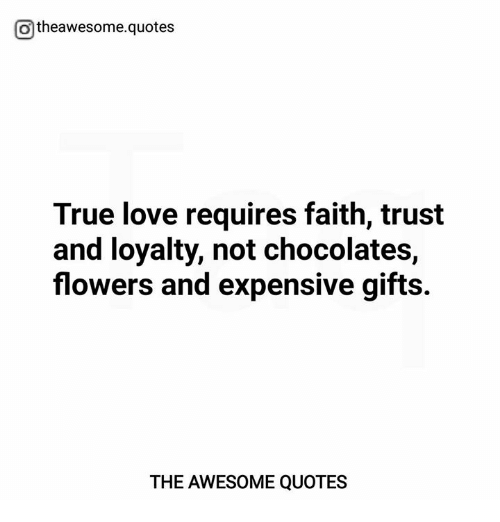 Love True And Flowers Otheawesome Quotes True Love Requires Faith Trust