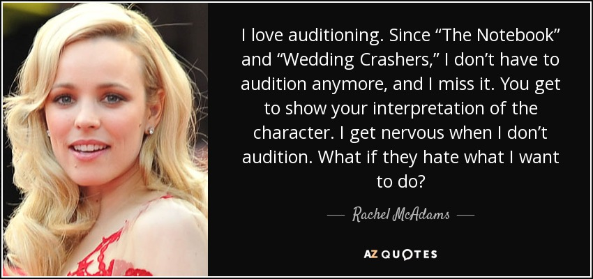 I Love Auditioning Since The Notebook And Wedding Crashers I