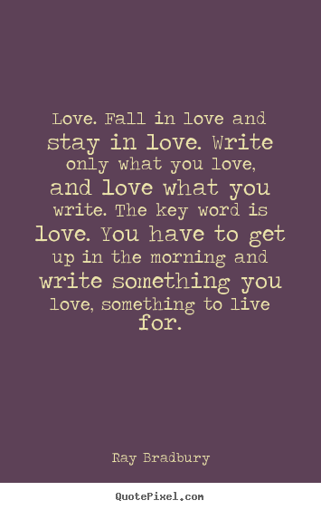 Make Poster Sayings About Love Love Fall In Love And Stay In Love