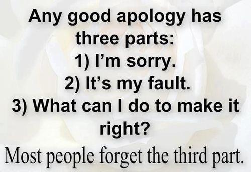 Any Good Apology Three Parts Real True Quotes Real Quotes Life Quotes Funny Quotes Famous Quotes Reality Quotes True Quote Real True Love Quotes