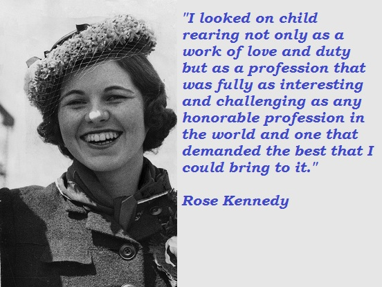 Rose Kennedys Quote