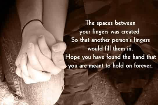 Short Cute Love Hope Quote Image E Between Your Fingers Ment To Hold Your Hand