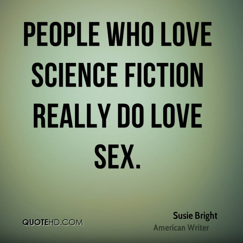 People Who Love Science Fiction Really Do Love
