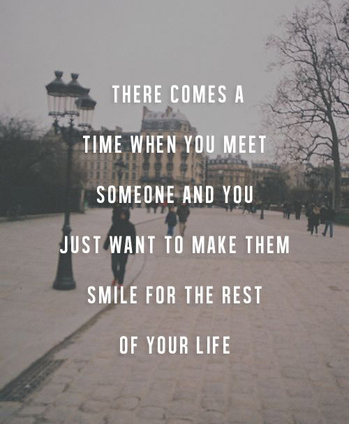 There Comes A Time When You Meet Someone And You Just Want To Make Them Smile