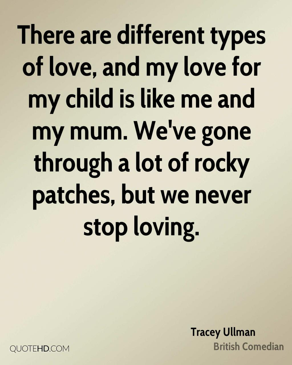 There Are Different Types Of Love And My Love For My Child Is Like Me