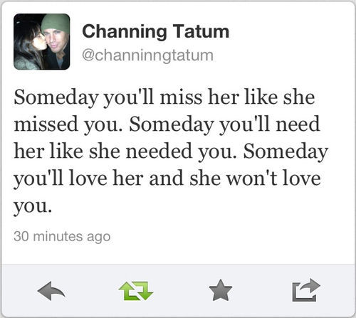 Love Quotes Tumblr Twitter Quotes Channing Tatum Aww Love Twitter