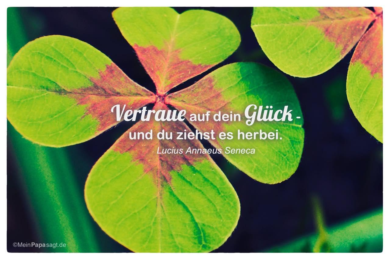 Vierblattriges Kleeblatt Mit Dem Zitat Vertraue Auf Dein Gluck Und Du Ziehst Es Herbei