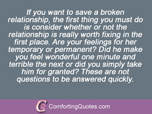If You Want To Save A Broken Relationship The First Thing You Must Do Is