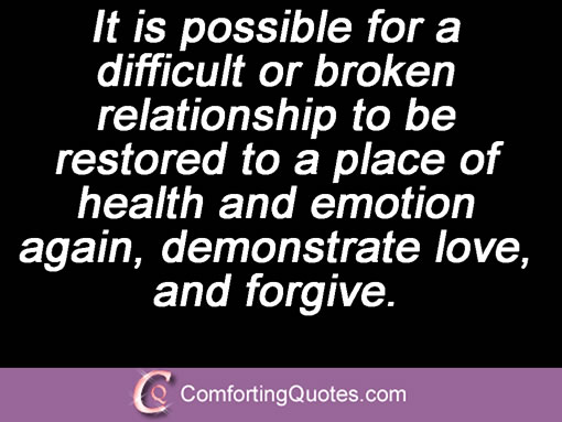 It Is Possible For A Difficult Or Broken Relationship To Be Restored To A Place Of