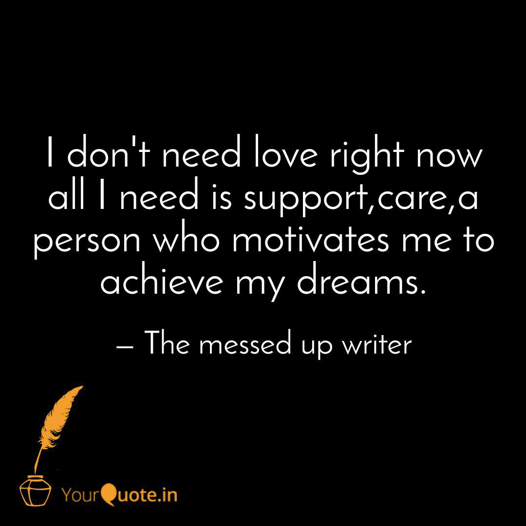 I Don T Need Love Right Now All