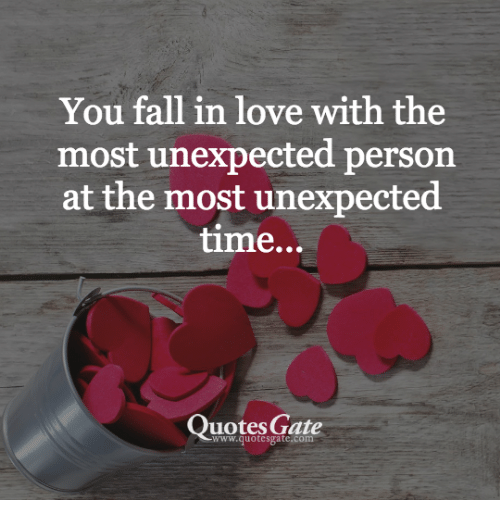 Fall Love And Quotes You Fall In Love With The Most Unexpected Person