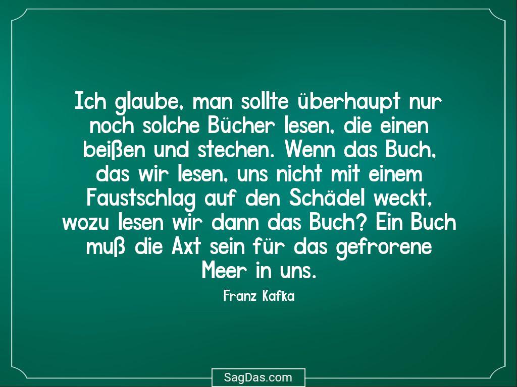 Zitat Buch Image Collections Besten Zitate Ideen Avec Widmung Spruche Fur Bucher Et Franz Kafka Sprueche Ich Glaube Man Sollte Ueberhaupt Nur Noch