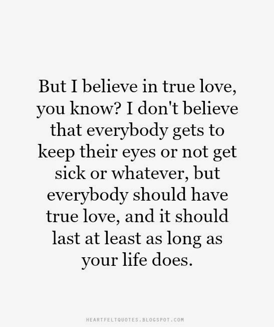 I Believe In True Love