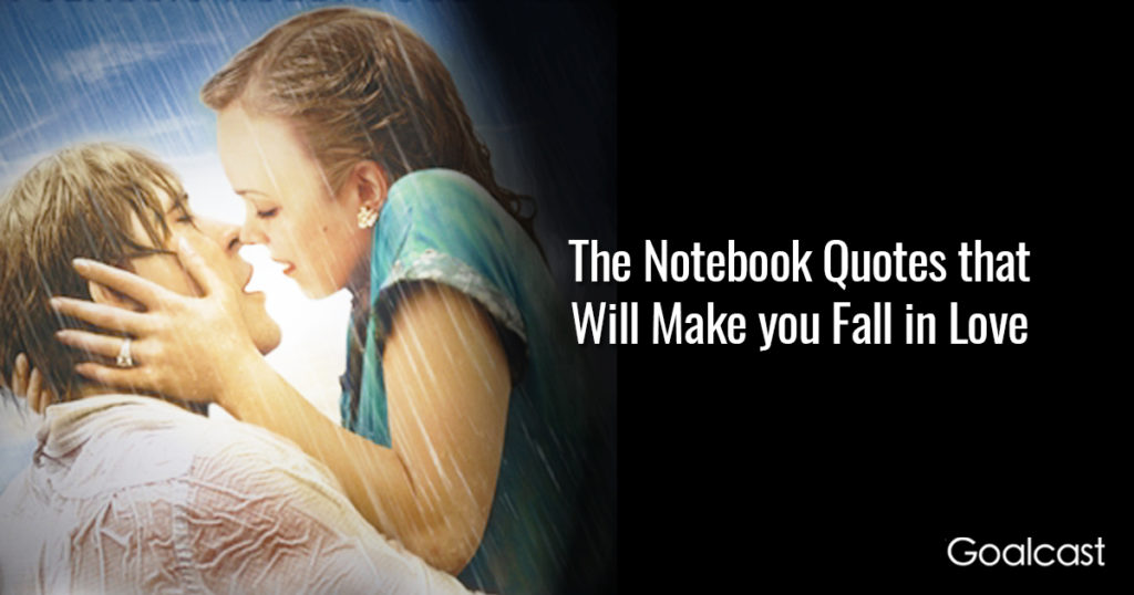 The Notebook Quotes Make You Fall Love