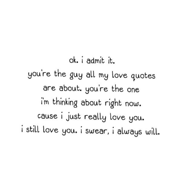 Ok I Admit It Youre The Guy All My Love Quotes Are