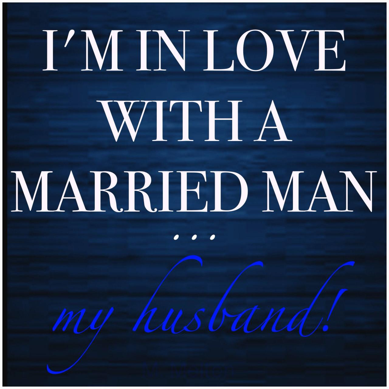 Im In Love With A Married Man My Husband