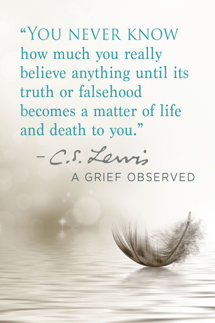 From A Grief Observed By C S Lewis