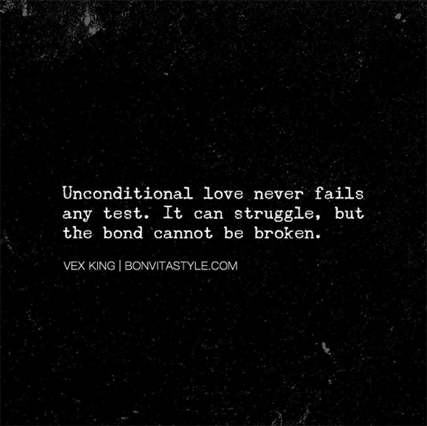 Unconditional Love Never Fails Any Test It Can Struggle But The Bond Cannot