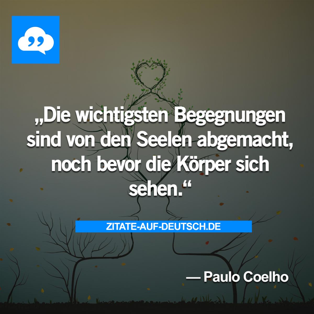Begegnung Korper Seele Spruch Spruche Zitat Zitate Paulocoelho