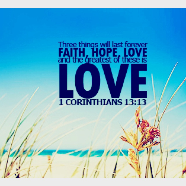 Faith Hope Love Love Is The Greatest Of All  Corinthians Top Bible Versesbible