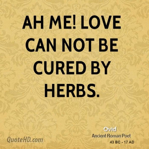 Ovid Poet Quote Ah Me Love Can Not Be Cured By