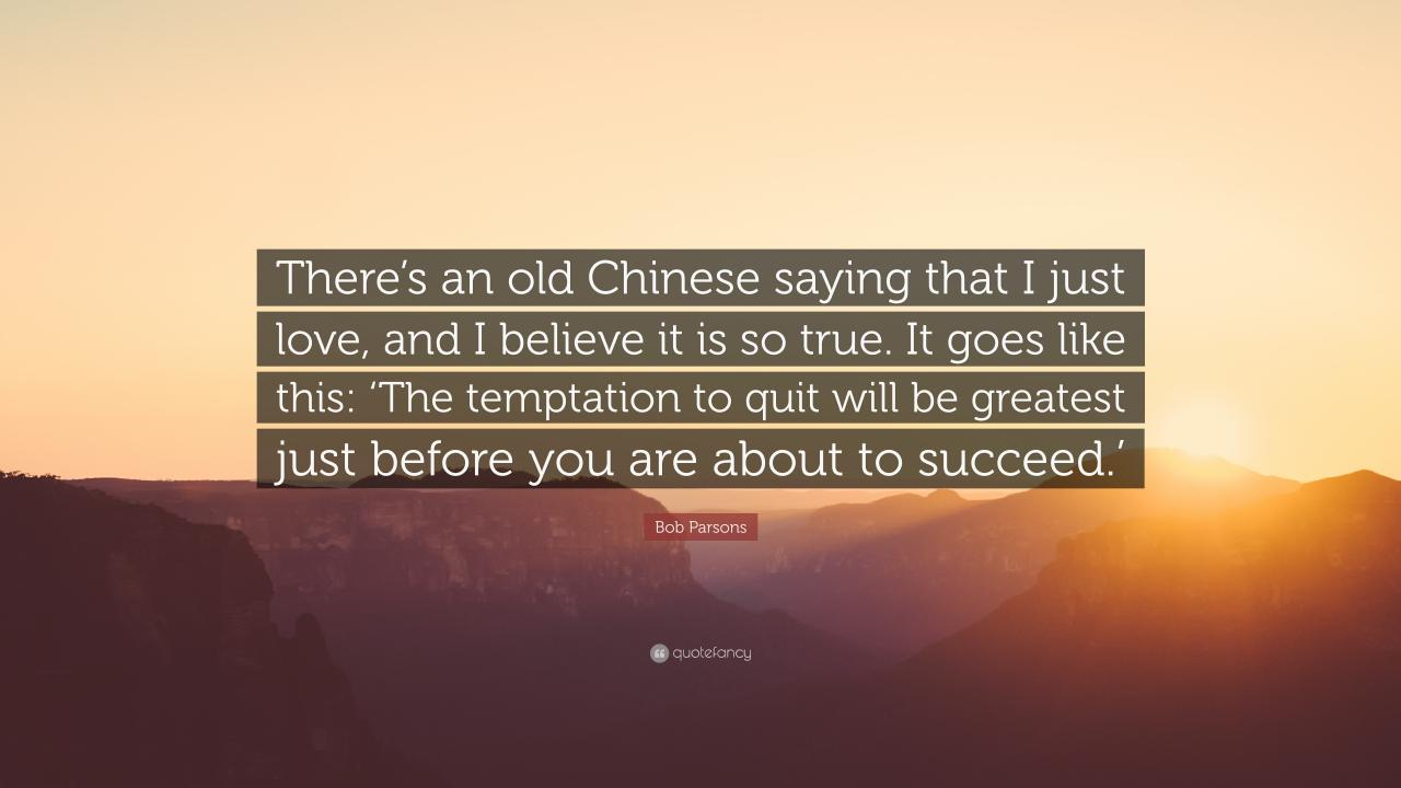 Bob Parsons Quote Theres An Old Chinese Saying That I Just Love And