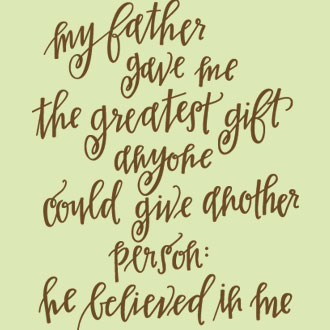 My Father Gave Me The Greatest Gift Anyone Could Give Another Person He Believed In Me Jim Valvano