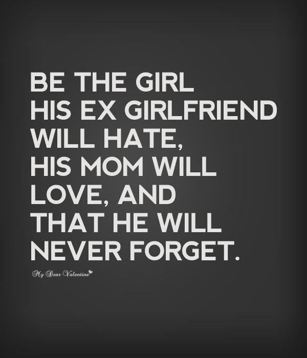 Be The Girl His E Friend Will His Mom Will Love And That He