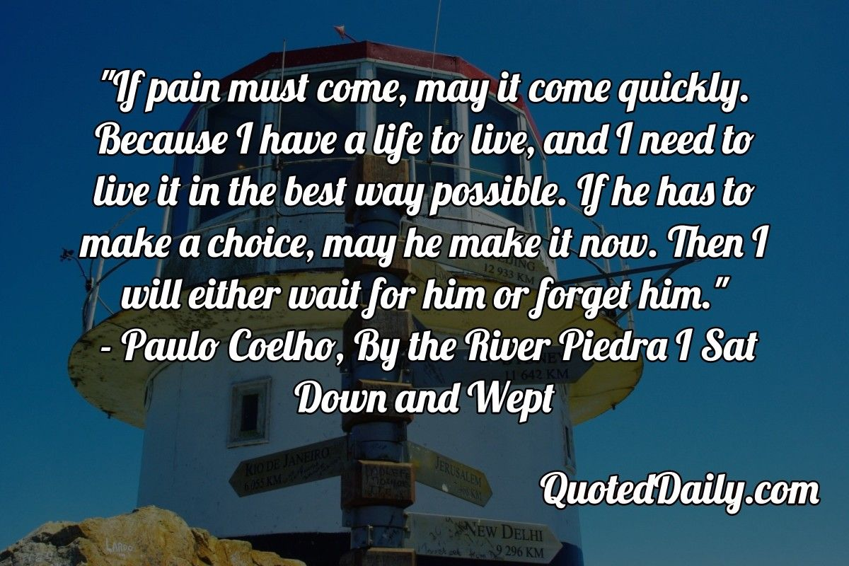 Paulo Coelho By The River Piedra I Sat Down And Wept Quote More At
