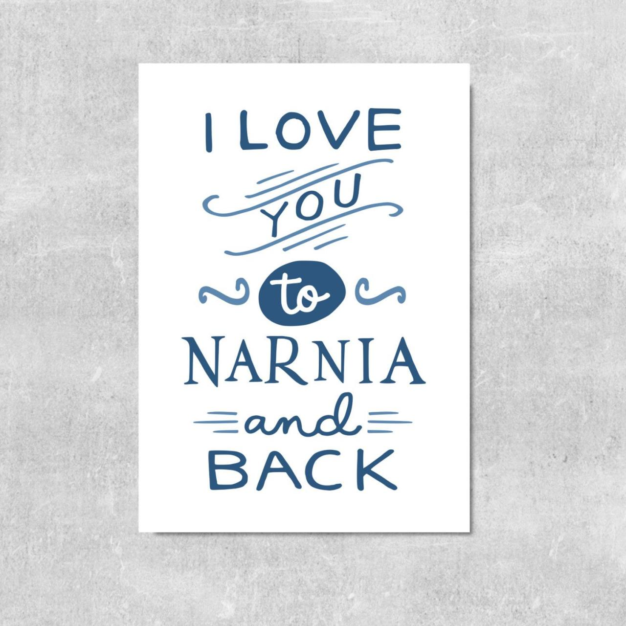 Narnia Print Love Quote Husband Gift Wife Gift Bookish Childrens Book Art C S Lewis I Love You To Narnia And Back Gift For Son Or Daughter