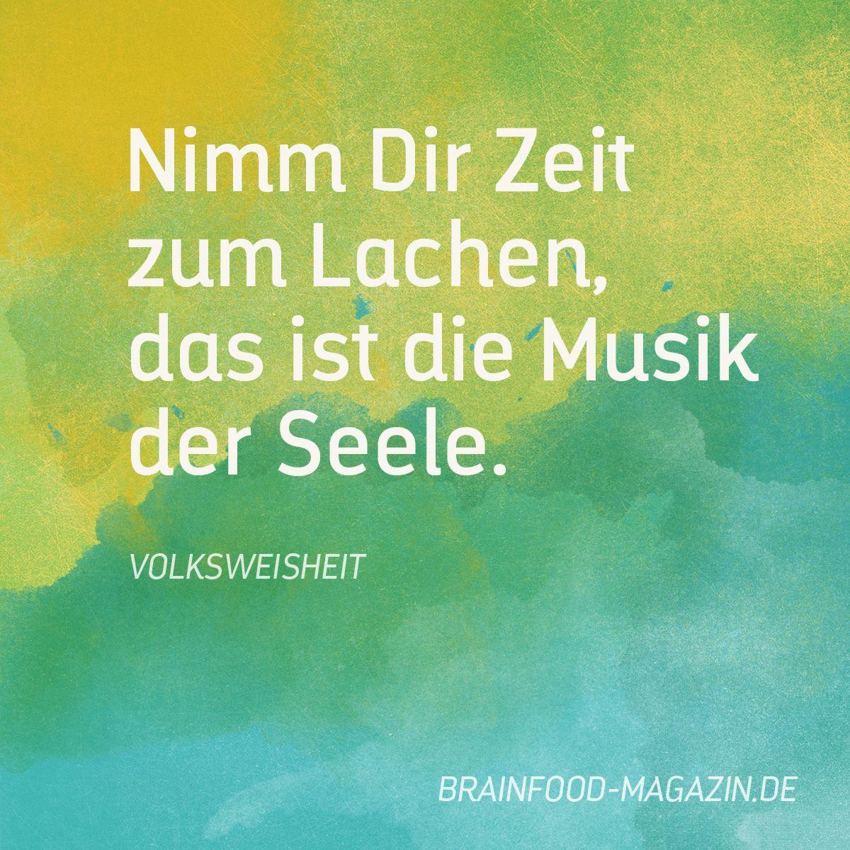 Nimm Dir Zeit Zum Lachen Das Ist Musik Der Seele Weisheit Zitat Spruch Leben Freude Gedanken Seele Musik