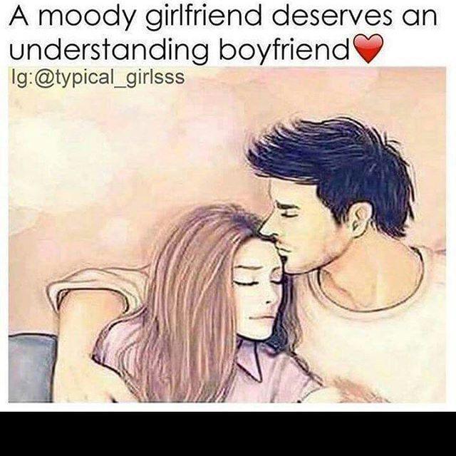 A Moody Girlfriend Deserves An Understanding Boyfriend