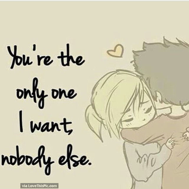 You Are The Only One I Wantody Else