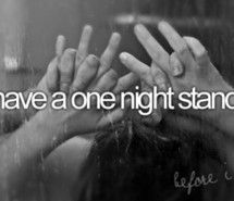 Before I Die Love One Night Stand Full Size